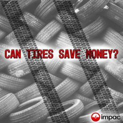 Can Tires Save Money-Impac